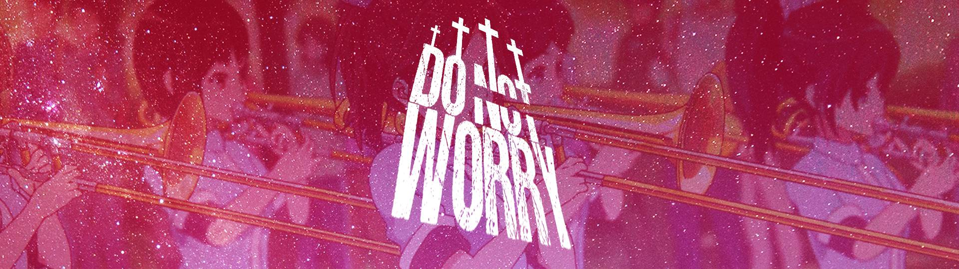 donotworry_1920x540